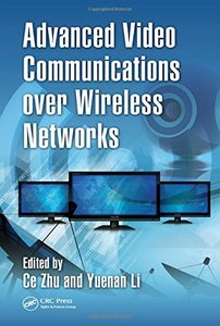 Advanced Video Communications over Wireless Networks (Hardcover)