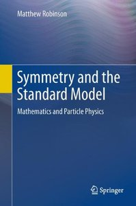 Symmetry and the Standard Model: Mathematics and Particle Physics (Hardcover)-cover
