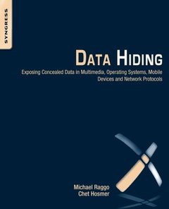 Data Hiding: Exposing Concealed Data in Multimedia, Operating Systems, Mobile Devices and Network Protocols (Paperback)