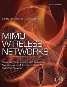 MIMO Wireless Networks : Channels, Techniques and Standards for Multi-Antenna, Multi-User and Multi-Cell Systems, 2/e (Hardcover)-cover