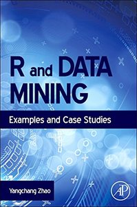 R and Data Mining: Examples and Case Studies (Hardcover)-cover