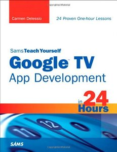 Sams Teach Yourself Google TV App Development in 24 Hours (Paperback)-cover
