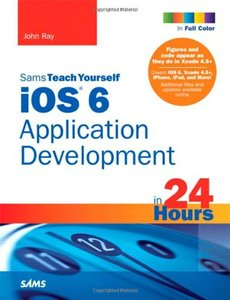 Sams Teach Yourself iOS 6 Application Development in 24 Hours, 4/e (Paperback)-cover