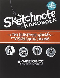 The Sketchnote Handbook Video Edition: the illustrated guide to visual note taking (Paperback)-cover