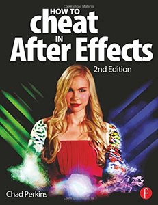 How to Cheat in After Effects, 2/e (Paperback)-cover