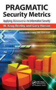 PRAGMATIC Security Metrics: Applying Metametrics to Information Security (Hardcover)
