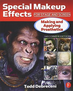 Special Makeup Effects for Stage and Screen: Making and Applying Prosthetics, 2/e (Paperback)