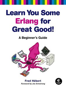 Learn You Some Erlang for Great Good!: A Beginner's Guide (Paperback)-cover