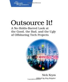 Outsource It!: A No-Holds-Barred Look at the Good, the Bad, and the Ugly of Offshoring Tech Projects (Paperback)-cover