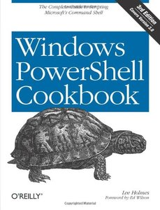 Windows PowerShell Cookbook: The Complete Guide to Scripting Microsoft's Command Shell, 3/e (Paperback)-cover