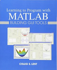 Learning to Program with MATLAB: Building GUI Tools (Paperback)