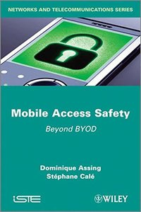 Mobile Access Safety: Beyond BYOD (Hardcover)