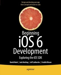 Beginning iOS 6 Development: Exploring the iOS SDK (Paperback)-cover
