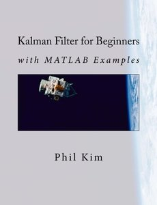 Kalman Filter for Beginners: with MATLAB Examples (Paperback)