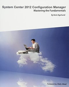 System Center 2012 Configuration Manager: Mastering the Fundamentals (Paperback)-cover