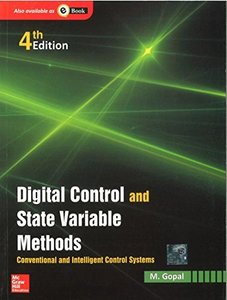 Digital Control and State Variable Methods: Conventional and intelligent Control Systems , 4/e (IE-Paperback)-cover