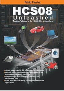 HCS08 Unleashed: Designer's Guide To the HCS08 Microcontrollers (Paperback)-cover