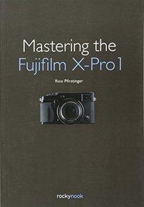 Mastering the Fujifilm X-Pro 1 (Paperback)-cover