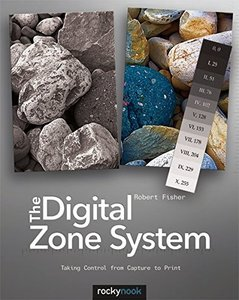 The Digital Zone System: Taking Control from Capture to Print (Paperback)-cover