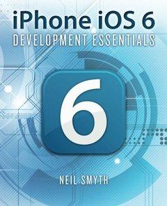 iPhone iOS 6 Development Essentials (Paperback)