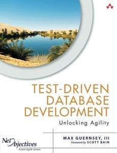 Test-Driven Database Development: Unlocking Agility (Paperback)