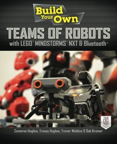 Build Your Own Teams of Robots with LEGO Mindstorms NXT and Bluetooth (Paperback)-cover