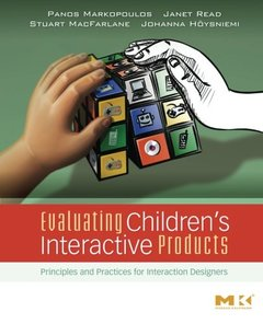 Evaluating Children's Interactive Products: Principles and Practices for Interaction Designers (Paperback)-cover