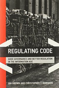 Regulating Code: Good Governance and Better Regulation in the Information Age (Hardcover)-cover