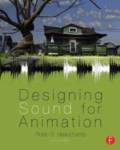 Designing Sound for Animation, 2/e (Paperback)