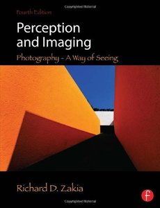 Perception and Imaging: Photography--A Way of Seeing, 4/e (Paperback)