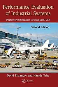 Performance Evaluation of Industrial Systems: Discrete Event Simulation in Using Excel/VBA, 2/e (Hardcover)-cover