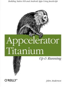 Appcelerator Titanium: Up and Running (Paperback)