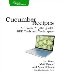 Cucumber Recipes: Automate Anything with BDD Tools and Techniques (Paperback)-cover
