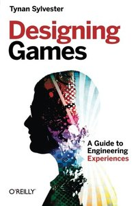 Designing Games: A Guide to Engineering Experiences (Paperback)-cover