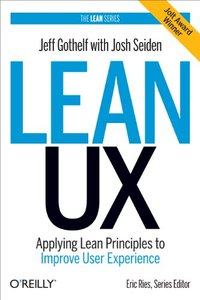 Lean UX: Applying Lean Principles to Improve User Experience (Hardcover)-cover