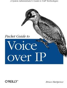 Packet Guide to Voice Over IP: A system administrator's guide to VoIP technologies (Paperback)-cover