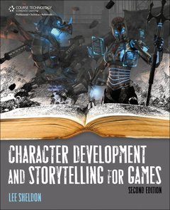 Character Development And Storytelling For Games, 2/e (Paperback)-cover