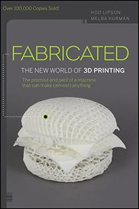 Fabricated: The New World of 3D Printing (Paperback)-cover