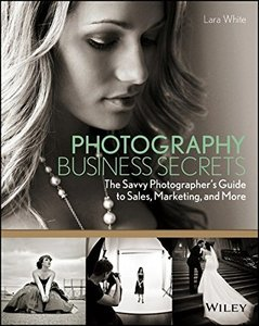 Photography Business Secrets: The Savvy Photographer's Guide to Sales, Marketing, and More (Paperback)-cover