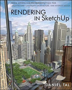 Rendering in SketchUp: From Modeling to Presentation for Architecture, Landscape Architecture and Interior Design (Paperback)-cover