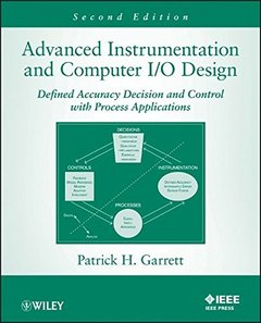 Advanced Instrumentation and Computer I/O Design: Defined Accuracy Decision, Control, and Process Applications, 2/e (Paperback)-cover