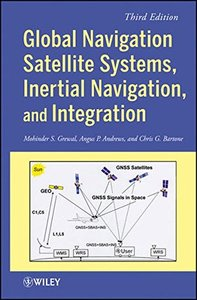Global Navigation Satellite Systems, Inertial Navigation, and Integration, 3/e (Hardcover)-cover