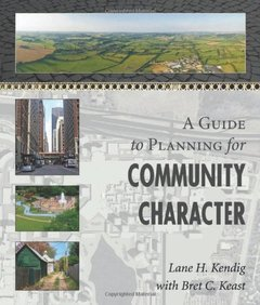 A Guide to Planning for Community Character (Paperback)