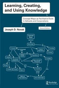 Learning, Creating, and Using Knowledge: Concept Maps as Facilitative Tools in Schools and Corporations, 2/e (Paperback)-cover