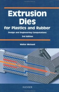 Extrusion Dies for Plastics and Rubber, 3/e: 'Design and Engineering Computations (Hardcover)-cover