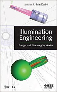 Illumination Engineering: Design with Nonimaging Optics (Hardcover)