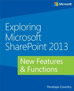 Exploring Microsoft SharePoint 2013: New Features & Functions (Paperback)