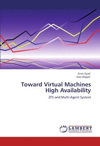 Toward Virtual Machines High Availability: ZFS and Multi-Agent System (Paperback)