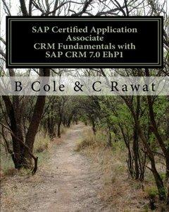 SAP Certified Application Associate CRM Fundamentals with SAP CRM 7.0 EhP1 (Paperback)