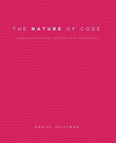 The Nature of Code: Simulating Natural Systems with Processing (Paperback)-cover